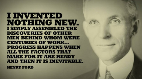 Henry-Ford-I-Invented-Nothing-New