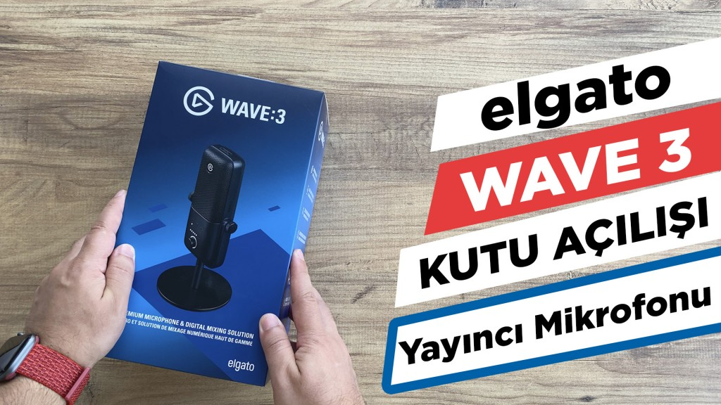 elgato-wave-3-kutu-acilisi-volkansel